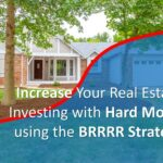 The BRRRR strategy for real estate investing with Hard Money