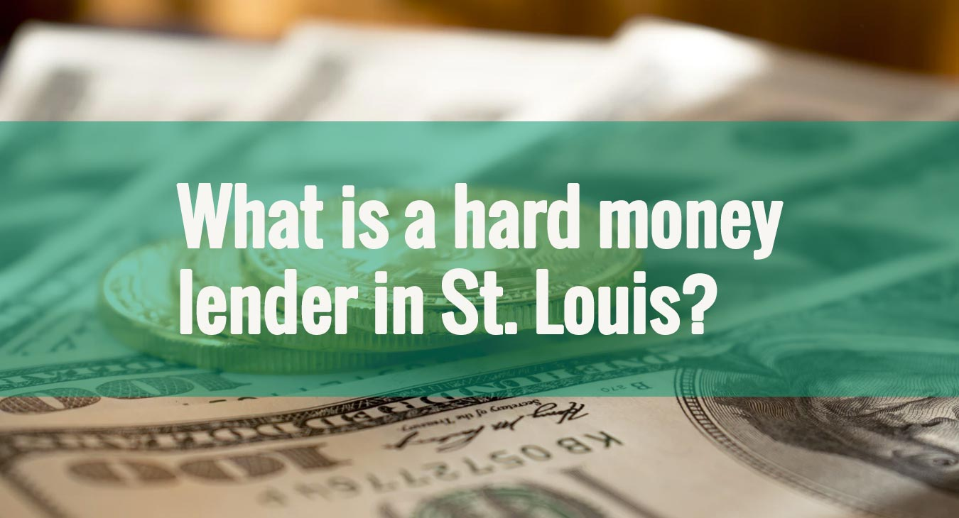 hard money lender in St. Louis